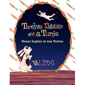 Twelve Rabbits and a Turtle Bilingual English French by McCall & Val