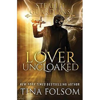 Lover Uncloaked Stealth Guardians 1 by Folsom & Tina