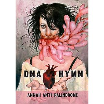 DNA Hymn by AntiPalindrome & Annah