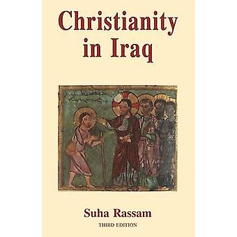 Christianity in Iraq Its Origins and Development to the Present Day by Suha & Rassam