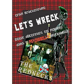 Lets Wreck Deux dcennies en plonge dans le Psychobilly britannique by Brackenridge & Craig
