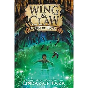 Wing amp Claw 2 Cavern of Secrets by Linda Sue Park & Illustrated by Jim Madsen