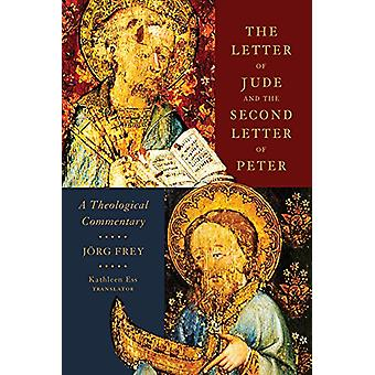 The Letter of Jude and the Second Letter of Peter - A Theological Comm