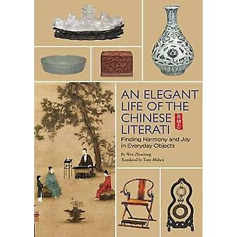 The Elegant Life of The Chinese Literati - From the Chinese Classic -