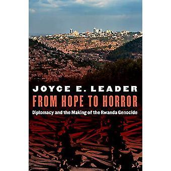 Da Esperança ao Horror - Diplomacia e a Criação do Genocídio de Ruanda