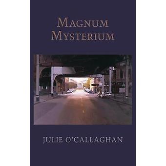 Magnum Mysterium by Julie O'Callaghan - 9781780375144 Book