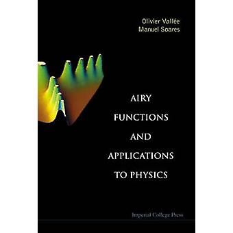 Airy Functions and Applications to Physics by Olivier Vallee - Manuel
