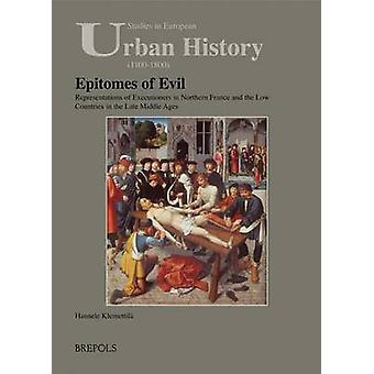 Epitomes of Evil - Representation of Executioners in Northern France a