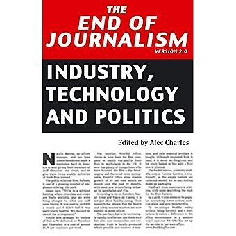 O fim do jornalismo versão 2.0: indústria, tecnologia e política