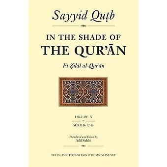 In the Shade of the Quran: Vol. 10 (Fi zilal al-Quran)