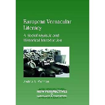 European Vernacular Literacy - A Sociolinguistic and Historical Introd