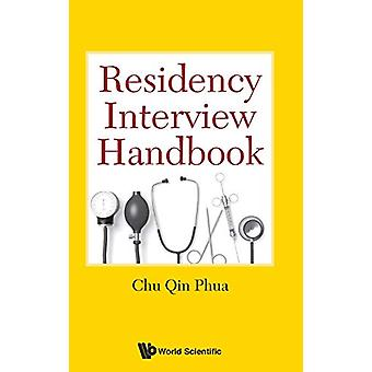 Residency Interview Handbook by Chu Qin Phua - 9789814723411 Book