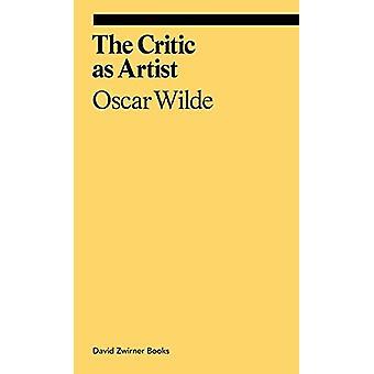 The Critic as Artist by Oscar Wilde - 9781644230039 Book