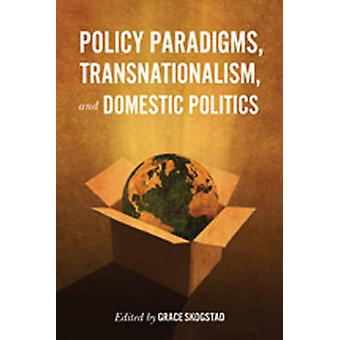 Policy Paradigms Transnationalism and Domestic Politics by Skogstad & Grace