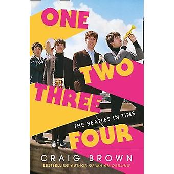 One Two Three Four - The Beatles in Time door Craig Brown - 978000834000