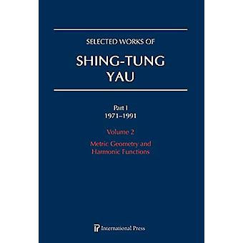 Selected Works of Shing-Tung Yau 1971-1991 - Volume 2 - Metric Geometry