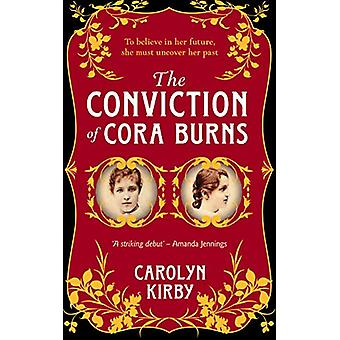The Conviction Of Cora Burns by Carolyn Kirby - 9780857303271 Book