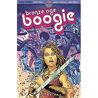 Bronze Age Boogie - Volume One - Swords Against Dacron! by Stuart Moore