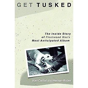 Get Tusked - The Inside Story of Fleetwood Mac's Most Anticipated Albu