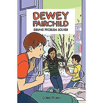 Dewey Fairchild - Sibling Problem Solver by Lorri Horn - 978194870541
