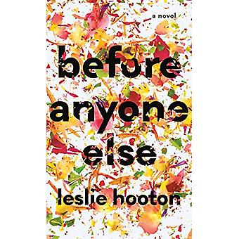 Before Anyone Else by Leslie Hooton - 9781684424016 Book