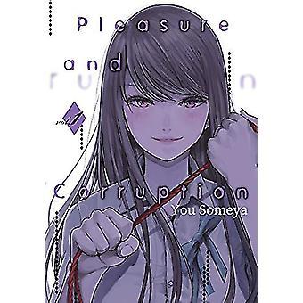 Pleasure & Corruption - Volume 1 by You Someya - 9781634429467 Bo