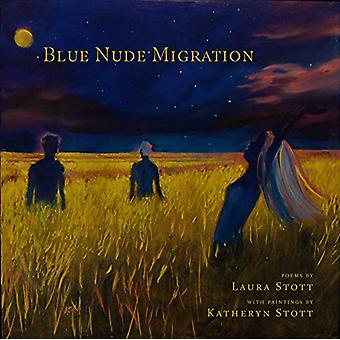 The Blue Nudes Migration by Laura Stott - 9780899241692 Book