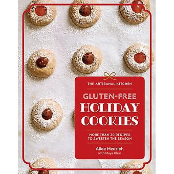 The Artisanal Kitchen GlutenFree Holiday Cookies by Medrich & AliceMedrich & Alice
