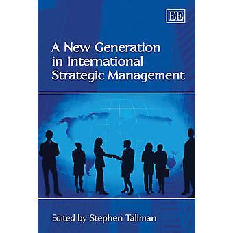 A New Generation in International Strategic Management