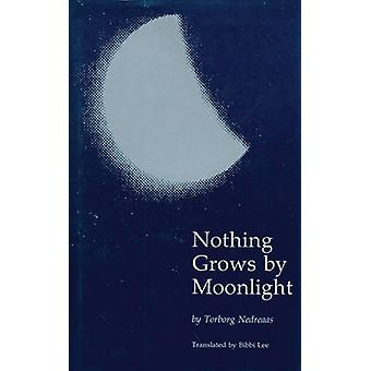 Nothing Grows by Moonlight by Torborg Nedreaas - 9780803233133 Book