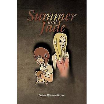 Summer and Jade - Summer and Jade by Ifeyinwa Obiamaka Nzegwu - 978146