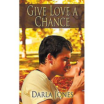 Give Love a Chance by Darla Jones - 9781509214860 Book