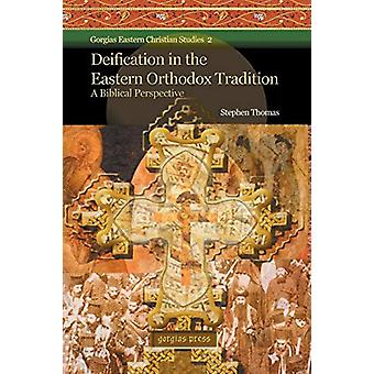 Deification in the Eastern Orthodox Tradition - A Biblical Perspective