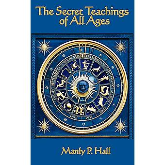The Secret Teachings of All Ages by Manly P Hall - 9781604590968 Book