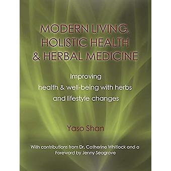 Modern Living - Holistic Health & Herbal Medicine - Improving Heal