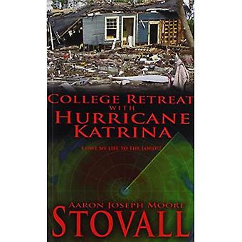 College Retreat with Hurricane Katrina