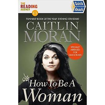 How To Be a Woman Quick Reads 2021 Quick Reads 2021
