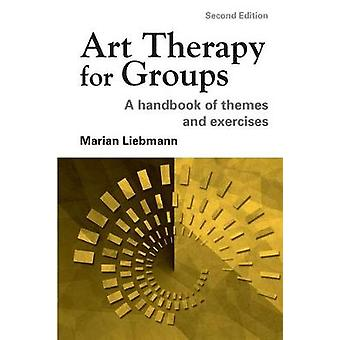 Art Therapy for Groups A Handbook of Themes and Exercises Author Marian Liebmann published on April 2004