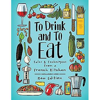 To Drink and To Eat: New Edition by Guillaume Long (Hardcover, 2020)