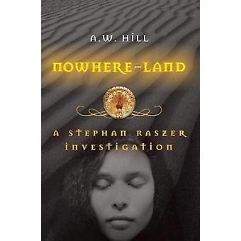 Nowhere Land by A.W. Hill