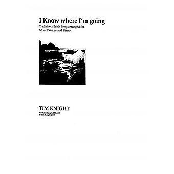 I Know Where I'm Going (Arr: Tim Knight)