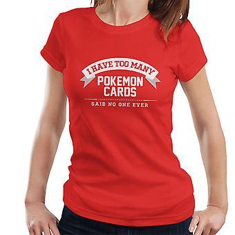 私はあまりにも多くのポケモンカードが女性の T シャツを誰も言わなかった