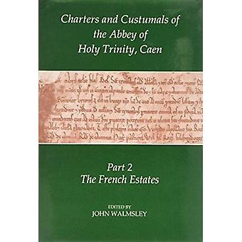Charters and Custumals of the Abbey of Holy Trinity - Caen - Pt.2 - Fre