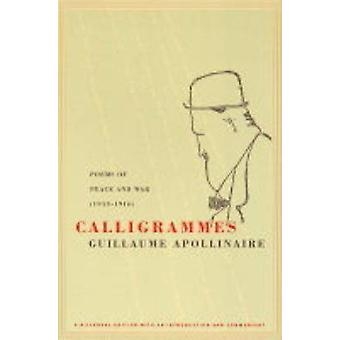 Calligrammes - Gedichte von Frieden und Krieg (1913-1916) von Guillaume Apollin