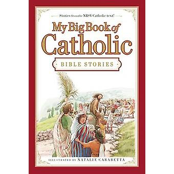 My Big Book of Catholic Bible Stories by Thomas Nelson - 978071801195