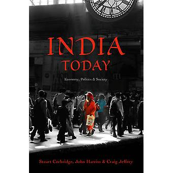 India Today - Economy - Politics and Society by Stuart Corbridge - Joh