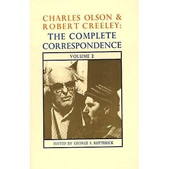 Complete Correspondence - v.2 by Charles Olson - Robert Creeley - Geor