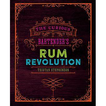 De nieuwsgierige barman Rum revolutie door Tristan Stephenson - 978184