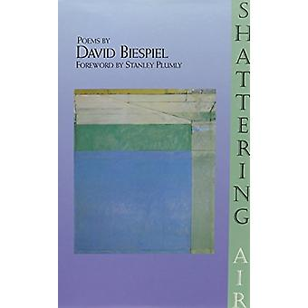 Shattering Air by David Biespiel - 9781880238349 Book