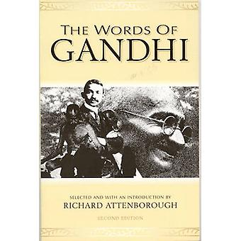 Le parole di Gandhi di Mahatma Gandhi - Richard Attenborough - Richar